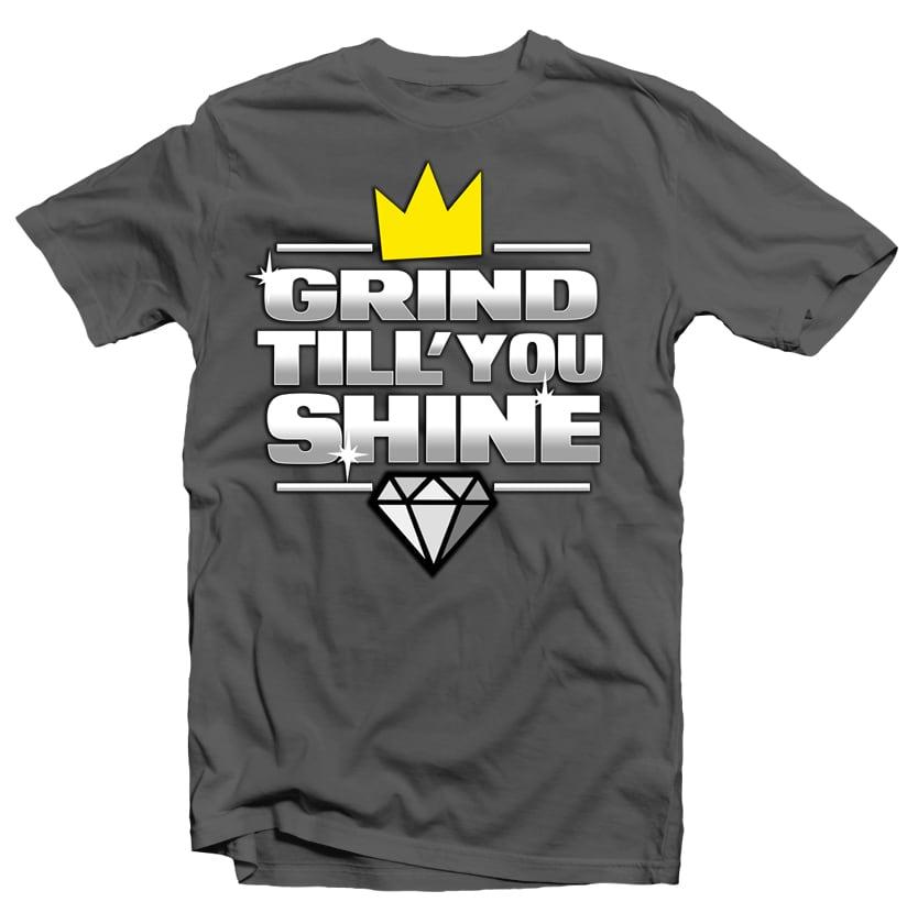 Grind Still you Shine buy t shirt design