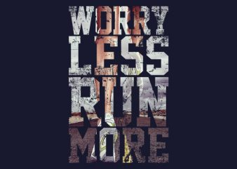 Worry Less Run More t shirt design for sale