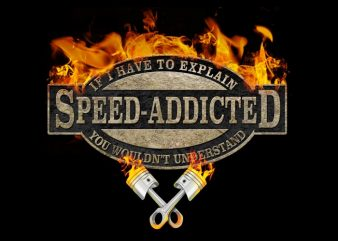 Speed Addicted buy t shirt design