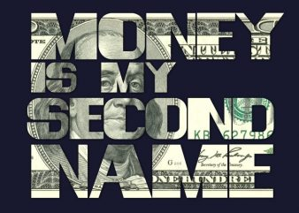 Money is my Second Name t shirt designs for sale