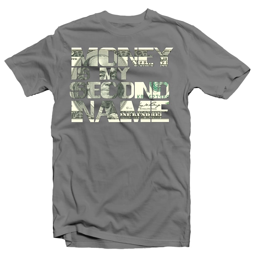 Money is my Second Name buy t shirt design