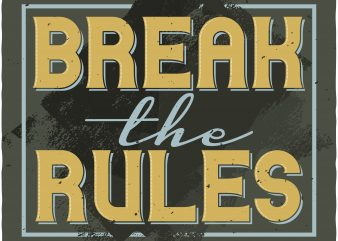 Break the Rules t shirt template
