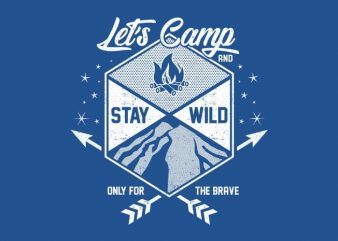 Lets Camp And Stay Wild t shirt vector graphic
