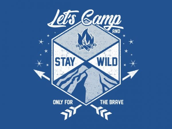 Lets Camp BTD 1 600x450 - Lets Camp And Stay Wild buy t shirt design