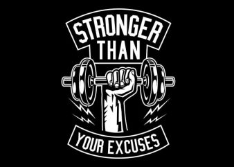 Stronger Than Your Excuses t shirt template vector