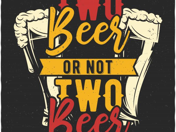 Two beer t shirt designs for sale