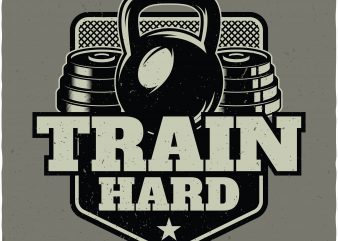 Train hard t shirt designs for sale