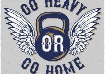 Go heavy buy t shirt design