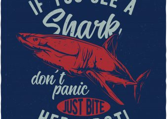 If you see a Shark buy t shirt design