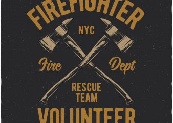 Firefighter volunteer buy t shirt design