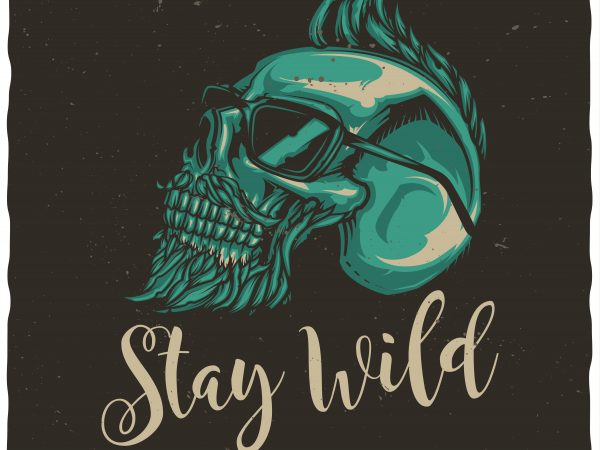 Stay wild t shirt template vector