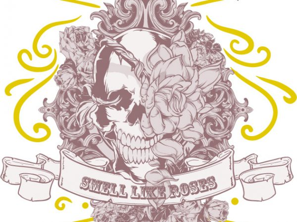Smell like roses buy t shirt design