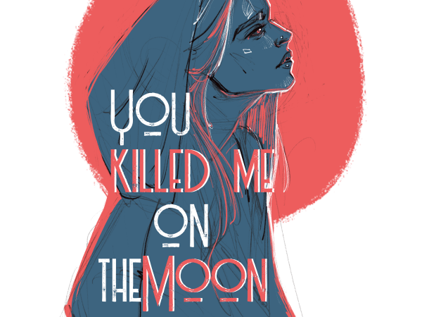 You killed me on the moon buy t shirt design