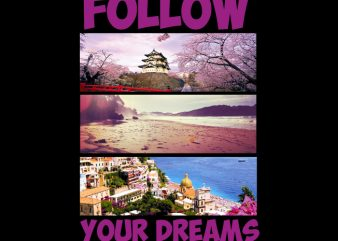 Follow your Dreams buy t shirt design