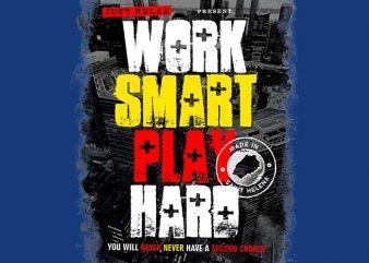 Work Smart Play Hard buy t shirt design
