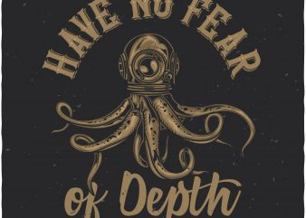 Have no fear of depth buy t shirt design