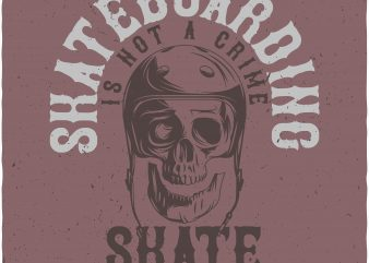 Skate or die buy t shirt design