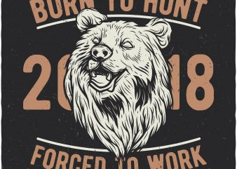 Born to hunt. Vector t-shirt design buy t shirt design