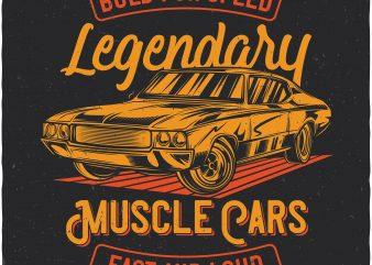 Legendary muscle cars. Vector t-shirt design