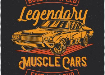 Legendary muscle cars. Vector t-shirt design buy t shirt design