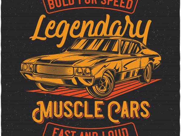 Legendary Muscle Cars Vector T Shirt Design Best T Shirt Design