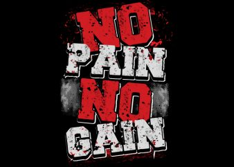 No Pain No Gain buy t shirt design