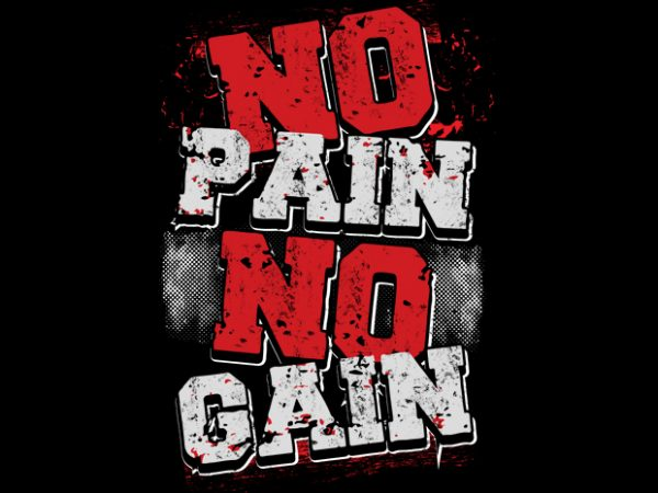 No Pain No Gain T shirt vector artwork