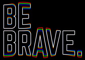 Be Brave buy t shirt design