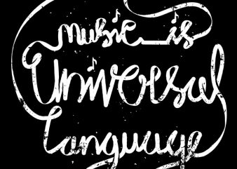 Music is the Universal Language of Mankind buy t shirt design