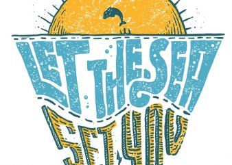 Let the sea, Set you free t shirt vector graphic