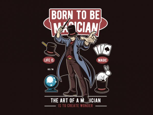 Born To Be Magician t shirt template