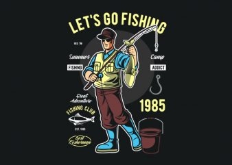 Let's Go Fishing t shirt vector graphic
