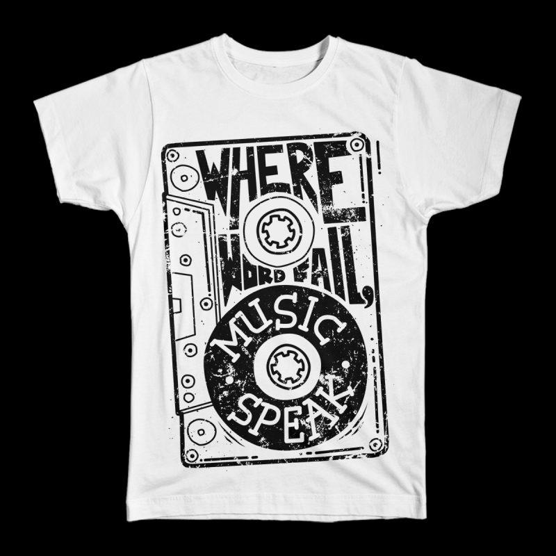 Where Words Fail, Music Speaks buy t shirt design