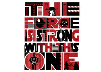 The force is strong Vector t-shirt design