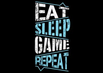Eat Sleep Game Repeat buy t shirt design
