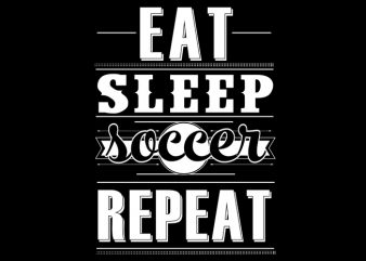 Eat sleep soccer repeat vector clipart