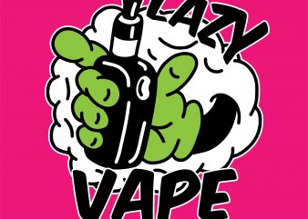 Lazy vape. Vector t-shirt design
