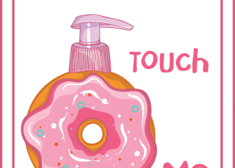 Donut touch me t shirt vector illustration