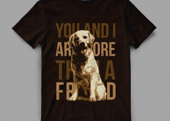 Dog Friend Vector t-shirt design