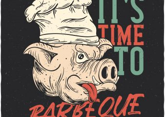 It's time to BBQ. Vector t-shirt design buy t shirt design