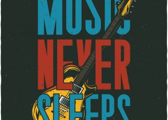 Music never sleeps. Vector T-Shirt Design