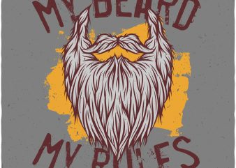 My beard my rules. Vector T-Shirt Design buy t shirt design