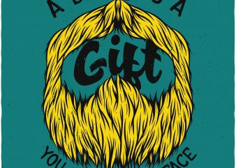 A beard is a gift. Vector T-Shirt Design