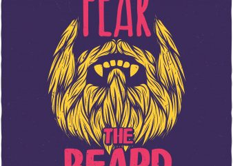 Fear the beard. Vector T-Shirt Design