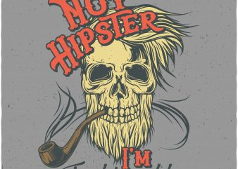 I'm not hipster. Vector T-Shirt Design