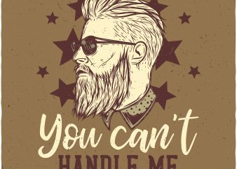 You can't handle me. Vector T-Shirt Design