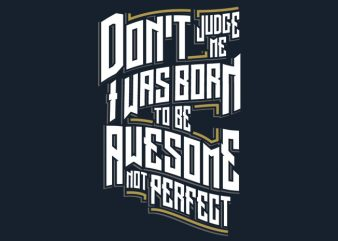 Awesome Not Perfect t shirt vector