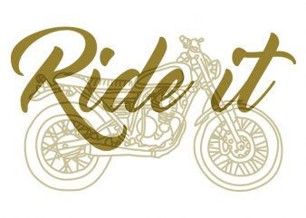 Ride it buy t shirt design