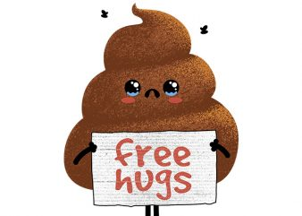 Free Hugs (Poop) buy t shirt design