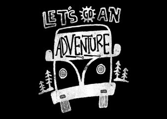 Let's go an Adventure t shirt vector graphic
